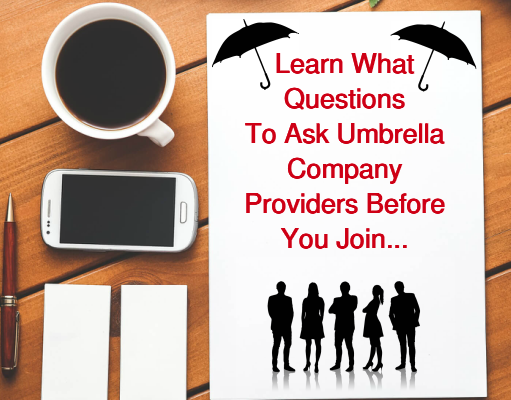 Learn What Questions To Ask Umbrella Company Providers